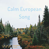 Calm European Songs by Various Artists