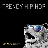 Trendy Hip Hop by Various Artists