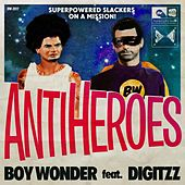 Anti-Heroes (feat. Digitzz) by Boy Wonder