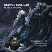 More Powerful (feat. Linda May Han Oh, Rudy Royston & Nicole Glover) by George Colligan