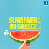 Summer In Greece 2017 by Various Artists