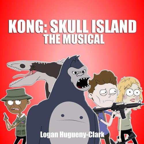 Kong: Skull Island the Musical by Logan Hugueny-Clark