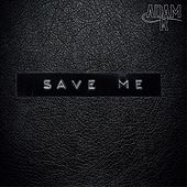 Save Me by Adam K