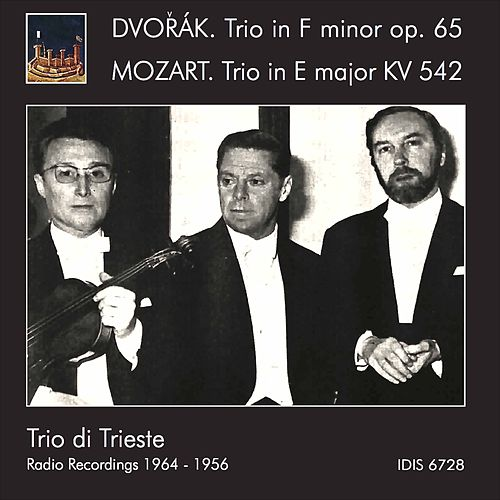 Dvořák & Mozart: Piano Trios by Trio Di Trieste