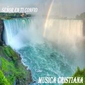 Todos Confiamos En El Senor by Musica Cristiana