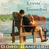 Livin' on Summertime by Gord Bamford