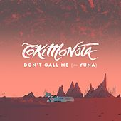 Don't Call Me (feat. Yuna) by TOKiMONSTA