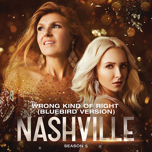 Wrong Kind Of Right (Bluebird Version) by Nashville Cast