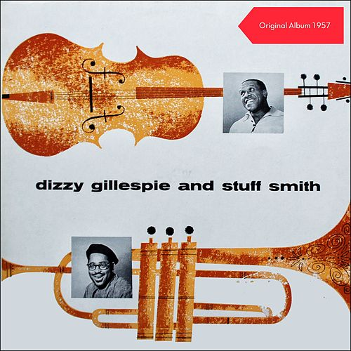 Dizzy Gillespie & Stuff Smith (Original Album 1957) de Dizzy Gillespie