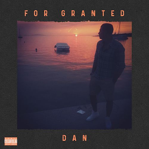 For Granted by Dan