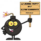 La Bomba Party (2K17) by Various Artists