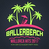 Ballerbeach - Mallorca Hits 2017 von der Schlager Party Insel von Various Artists