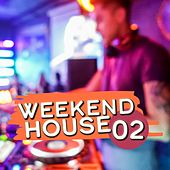 Weekend House, Vol. 2 by Various Artists