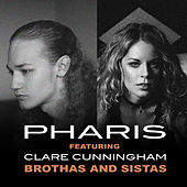 Brothas and Sistas (feat. Clare Cunningham) by Pharis