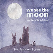 We See the Moon by Barbi Beyer