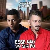Esse Não Vai Ser Eu by Victor