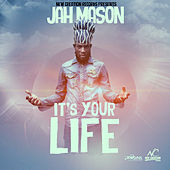 It's Your Life - Single by Jah Mason