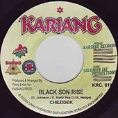 Black Son Rise by Chezidek