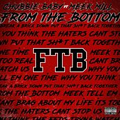 From the Bottom (feat. Meek Mill) by Chubbie Baby