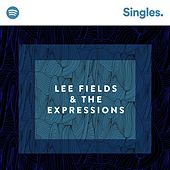 Spotify Singles by Lee Fields & The Expressions