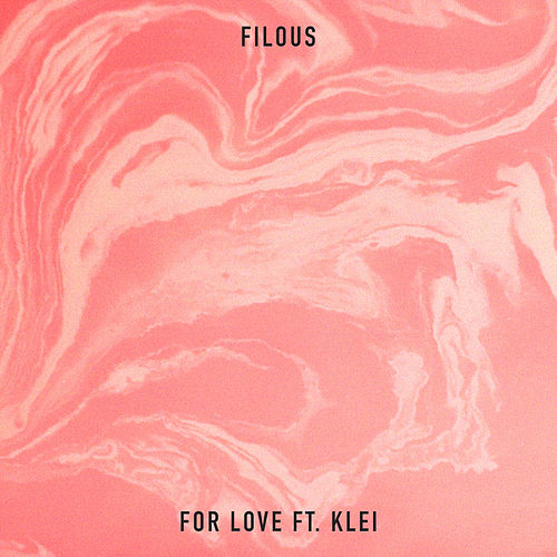 For Love by Filous