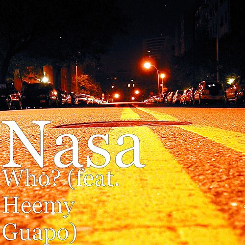 Who? (feat. Heemy Guapo) by NASA