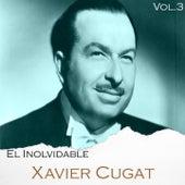 El Inolvidable Xavier Cugat, Vol. 3 by Xavier Cugat