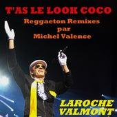 T'as le look coco: Reggaeton remixes par Michel Valence by Laroche Valmont