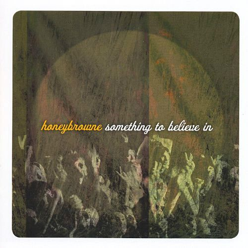 Something to Believe In by Honey Browne