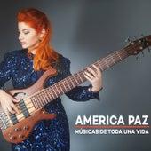 Músicas de Toda una Vida by América Paz