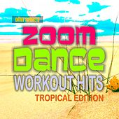 Zoom Dance Workout Hits: Tropical Edition by Various Artists