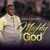 Mighty God by Jorad L. Holmes
