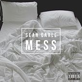 Mess by Sean Earle
