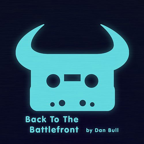 Back to the Battlefront by Dan Bull