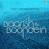 Romantic Rain Song Collection: Baarish Ki Boondein by Various Artists