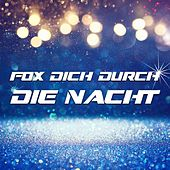 Fox Dich durch die Nacht by Various Artists