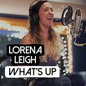 What's Up by Lorena Leigh