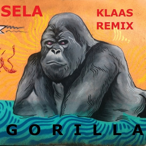 Gorilla (Klaas Remix) by Sela
