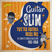 You're Gonna Miss Me: The Complete Singles Collection (1951 - 1958) von Guitar Slim