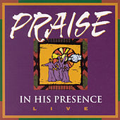 Praise in His Presence Live by Various Artists