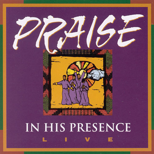 Play & Download Praise in His Presence Live by Various Artists | Napster