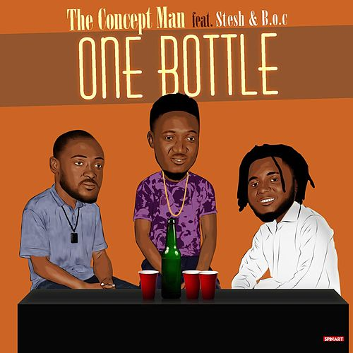 One Bottle (feat. Stesh & B.O.C) by The Concept Man