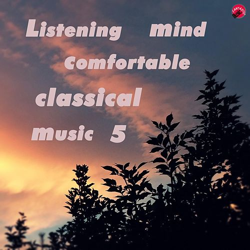 Listening mind comfortable classical music 5 by Relax classic