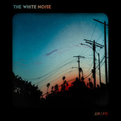 Am/Pm by The White Noise