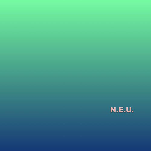 Every NEU day by Neu!