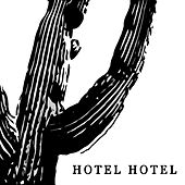Cactus Hands by Hotel, Hotel