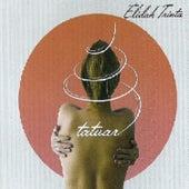 Élidah Trinta - Tatuar by Élidah Trinta