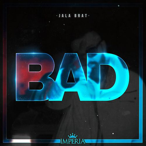 Bad by Jala Brat