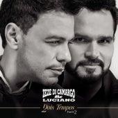Dois Tempos, Pt. 2 by Zezé Di Camargo & Luciano