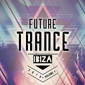 Future Trance Ibiza 2016 Vol. 1 by Various Artists